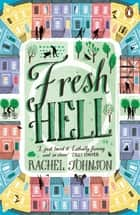 Fresh Hell ebook by Rachel Johnson
