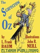 The Scarecrow of Oz [Illustrated] ebook by L. Frank Baum, Eltanin Publishing, John R. Neill