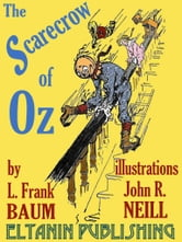 The Scarecrow of Oz [Illustrated] ebook by L. Frank Baum,Eltanin Publishing,John R. Neill