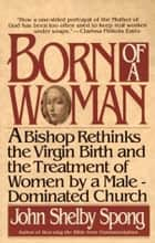 Born of a Woman ebook by John Shelby Spong
