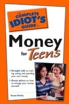 The Complete Idiot's Guide to Money for Teens ebook by Susan Shelley
