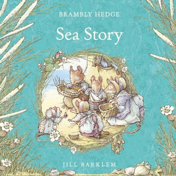 Sea Story (Brambly Hedge) audiobook by Jill Barklem
