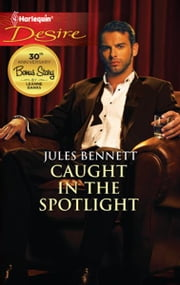 Caught in the Spotlight ebook by Jules Bennett
