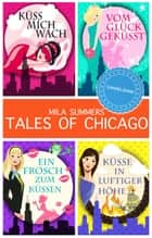 Tales of Chicago (Bundle 1-4) ebook by Mila Summers