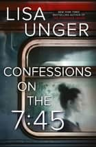 Confessions on the 7 - 45 ebook by Lisa Unger