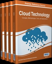 Cloud Technology - Concepts, Methodologies, Tools, and Applications ebook by Information Resources Management Association