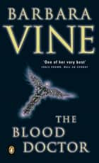 The Blood Doctor ebook by Barbara Vine