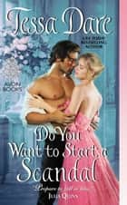 Do You Want to Start a Scandal ebook door Tessa Dare