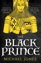 The Black Prince ebook by Michael Jones
