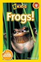 National Geographic Readers: Frogs ebook by Elizabeth Carney