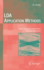 LDA Application Methods - Laser Doppler Anemometry for Fluid Dynamics ebook by Zhang Zhengji