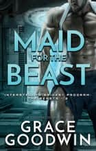 Maid for the Beast ebook by Grace Goodwin