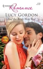 And the Bride Wore Red ebook by Lucy Gordon