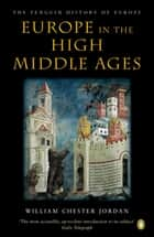 Europe in the High Middle Ages - The Penguin History of Europe ebook by