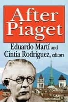 After Piaget ebook by Eduardo Marti
