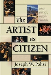 The Artist as Citizen ebook by Polisi, Joseph W.