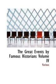 The Great Events By Famous Historians, Volume 4 ebook by Various
