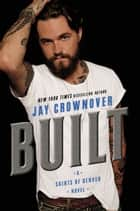 Built - A Saints of Denver Novel ebook by Jay Crownover