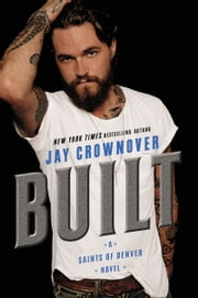 Built - Saints of Denver ebook by Jay Crownover