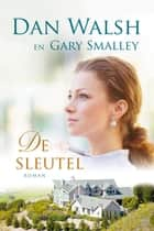 De sleutel ebook by Gary Smalley, Dan Walsh, Geraldine Damstra