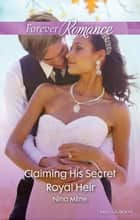 Claiming His Secret Royal Heir ebook by Nina Milne