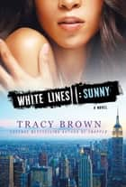 White Lines II: Sunny ebook by Tracy Brown