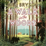 A Walk In The Woods - The World's Funniest Travel Writer Takes a Hike audiobook by Bill Bryson