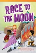 Race to the Moon eBook by Bill Condon