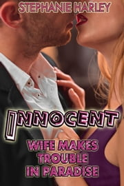 Innocent Wife Makes Trouble In Paradise Vol. 2 ebook by Stephanie Harley