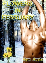 Flowers In February ebook by Kem Austin