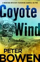 Coyote Wind ebook by Peter Bowen