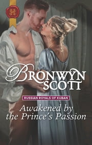 Awakened by the Prince's Passion ebook by Bronwyn Scott