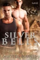 Silver Bells ebook by Hunter Raines
