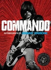 Commando - Autobiografía de Johnny Ramone ebook by Johnny Ramone, Carlos Feliu Zubizarreta