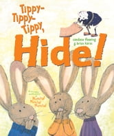 Tippy-Tippy-Tippy, Hide! ebook by Candace Fleming