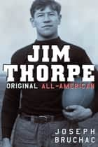 Jim Thorpe, Original All-American eBook by Joseph Bruchac