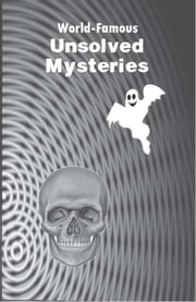 ebook World Famous Unsolved Mysteries de Abhay Kumar Dubey