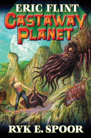 Castaway Planet ebook by Eric Flint,Ryk E. Spoor