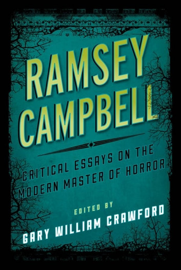 Ramsey Campbell - Critical Essays on the Modern Master of Horror ebook by