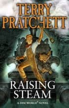 Raising Steam - (Discworld novel 40) ebook by