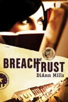 Breach of Trust ebook by DiAnn Mills