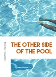 The Other Side of the Pool ebook by Benjamin Ashton