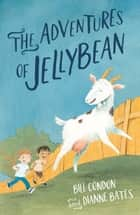 The Adventures of Jellybean ebook by Dianne Bates, Bill Condon