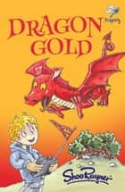 Dragon Gold ebook by Shoo Rayner