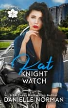 Kat, Knight Watch ebook by Danielle Norman