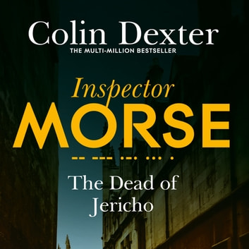The Dead of Jericho audiobook by Colin Dexter