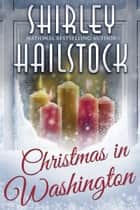 Christmas in Washington ebook by Shirley Hailstock