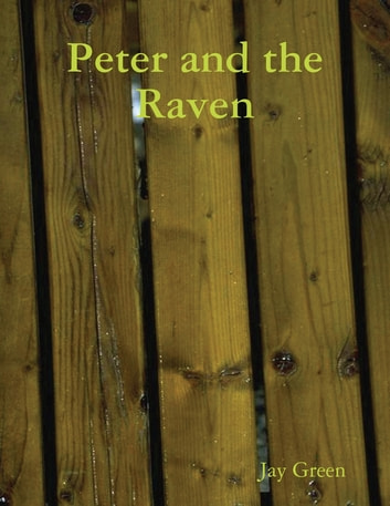Peter and the Raven ebook by Jay Green