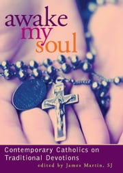 Awake My Soul ebook by James Martin,SJ