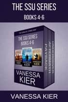 The SSU Series Books 4-6 ebook by Vanessa Kier